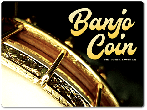 Banjo Coin by The Other Brothers